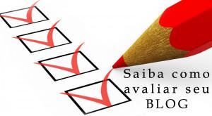 Saiba como avaliar seu blog