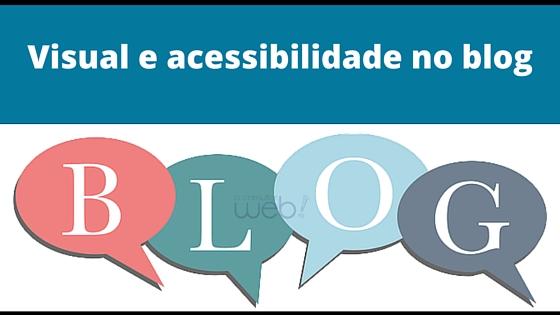 Visual e acessibilidade no blog