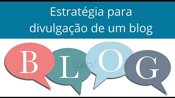 Estratégia para divulgação de um blog