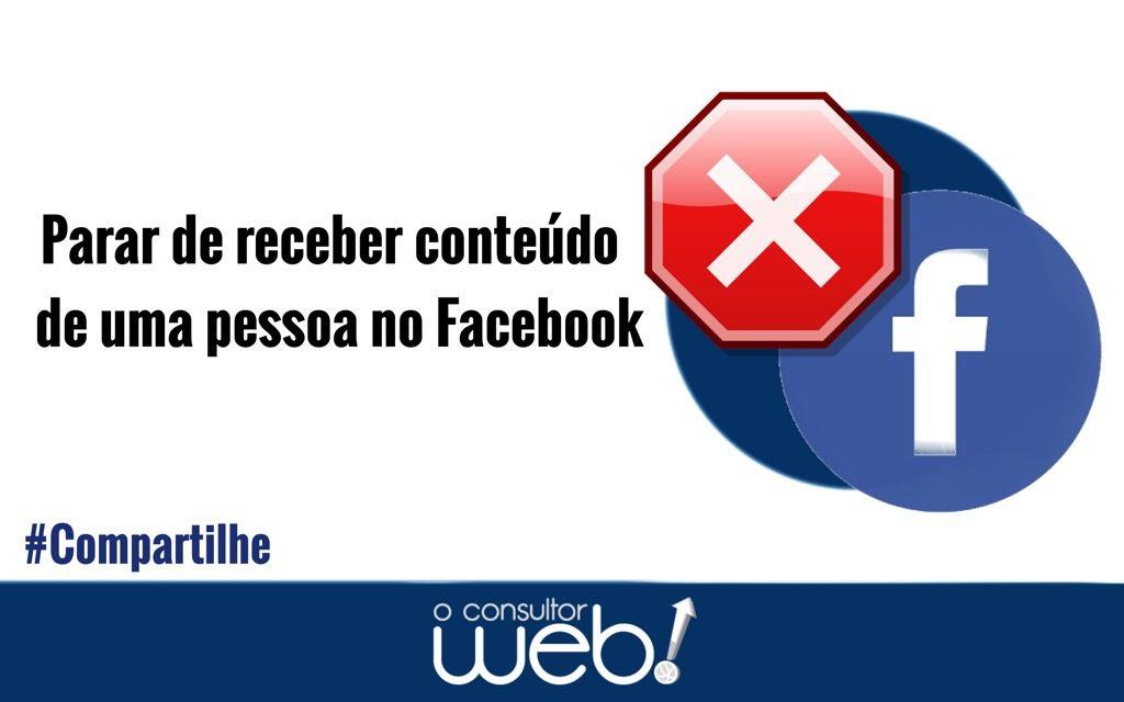 Parar de receber conteúdo de uma pessoa no Facebook