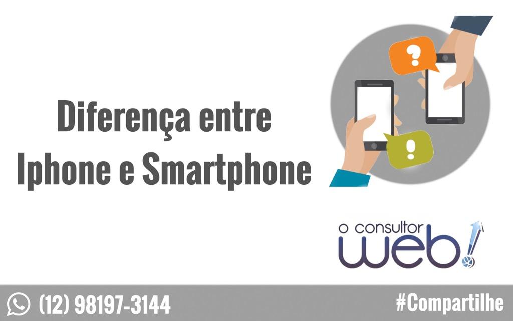 Diferença entre iphone e smartphone