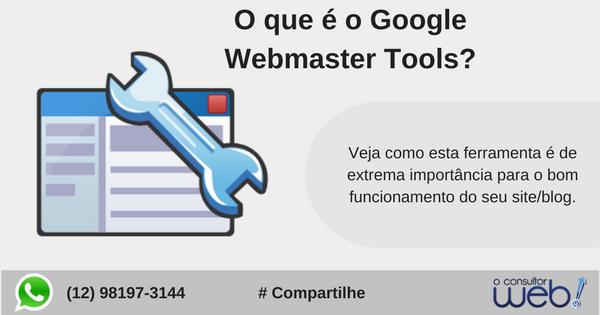 O que é Google Webmaster Tools