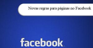 Novas regras para páginas no Facebook