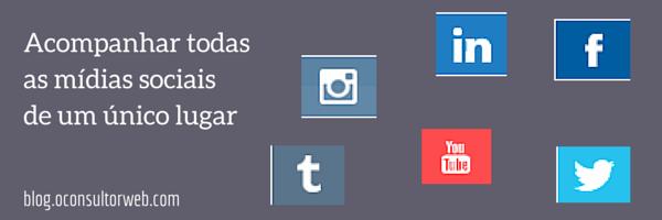 Acompanhar todas as mídias sociais de um único lugar
