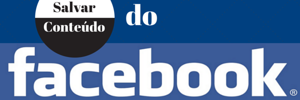 Salvar conteúdo do Facebook