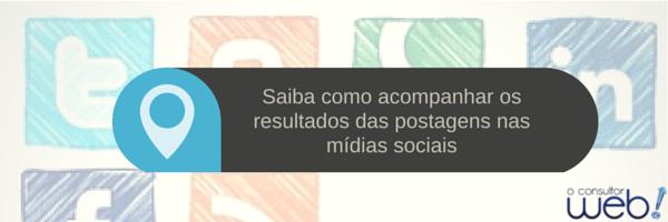 Como acompanhar os resultados das postagensd nas mídias sociais
