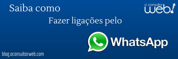 Fazer ligações pelo Whatsapp - Oficial