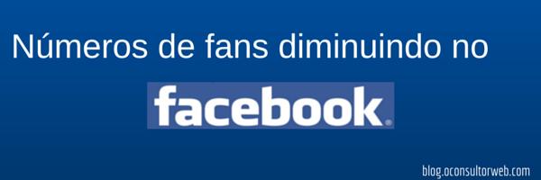 Números de fans diminuindo bruscamente no Facebook