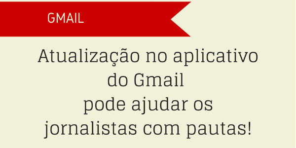 Atualização no aplicativo do Gmail ajuda jornalistas com pautas