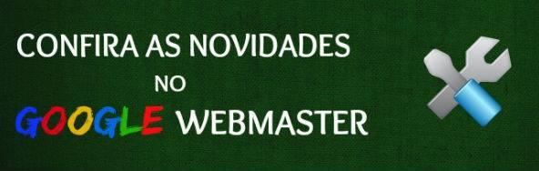 Google Webmaster muda de nome e se torna mais acessível