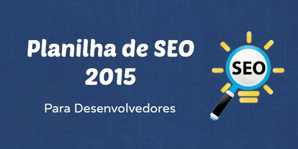Planiljha de SEO 2015 para desenvolvedores