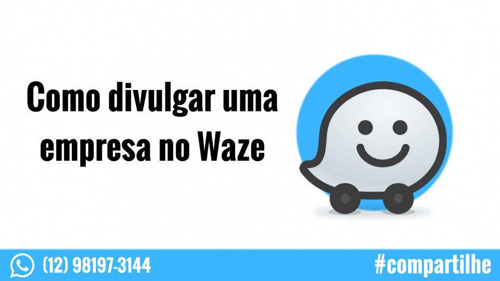 como divulgar uma empresa no Waze