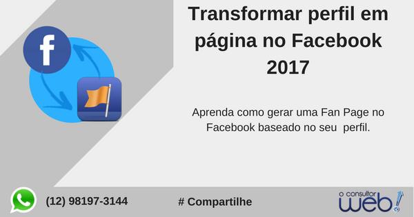 Transformar perfil do Facebook em página 2017
